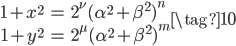 \begin{align} 1 + x^2 &= 2^\nu (\alpha ^2+ \beta^2)^n \\ 1 + y^2 &= 2^\mu (\alpha^2 + \beta^2)^m \end{align} \tag{10}