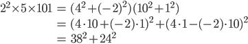 \begin{align} 2^2 \times 5  \times 101 &= (4^2 + (-2)^2)(10^2 + 1^2) \\ &= (4\cdot 10 + (-2)\cdot 1)^2 + (4\cdot 1 - (-2) \cdot 10)^2 \\ &= 38^2 + 24^2 \end{align}