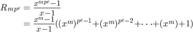 \begin{align} R_{mp^e} &= \frac{x^{mp^e} - 1}{x - 1} \\ &= \frac{x^{m} - 1}{x-1} ( (x^{m})^{p^e -1} + (x^{m})^{p^e - 2} + \cdots + (x^{m}) + 1) \end{align}