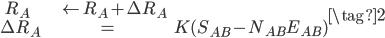 \begin{align} R_A &\leftarrow R_A + \Delta R_A \\ \Delta R_A &= K(S_{AB} - N_{AB} E_{AB}) \end{align} \tag{2}