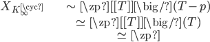 \begin{align} X_{K_\infty^{\cyc}} \; &\sim{} \; \zp[[T]]\big/(T-p) \\ & \simeq \; \zp[[T]]\big/(T) \\ & \simeq \; \zp \end{align}