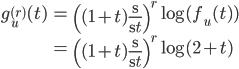 \begin{align} g_u^{(r)}(t) &= \left( (1+t)\frac{\d}{\d t}\right)^r \log (f_u(t) ) \\  &= \left( (1+t)\frac{\d}{\d t}\right)^r \log (2+t) \end{align}