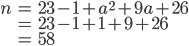 \begin{align} n &= 23 - 1 + a^2+9a+26 \\ &= 23 - 1 + 1+9+26 \\ &= 58 \end{align}
