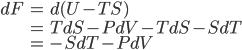 \begin{align}dF &= d(U  - TS) \\ &= TdS - PdV - TdS - SdT \\ &= - SdT - PdV \end{align}