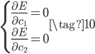 \begin{cases} \displaystyle \frac{\partial E}{\partial c_1} = 0 \\ \displaystyle \frac{\partial E}{\partial c_2} = 0 \end{cases}  \tag{10}