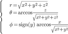 \begin{cases} r = \sqrt{x^2 + y^2 + z^2} \\ \theta = \arccos \frac{z}{\sqrt{x^2+y^2+z^2}} \\ \phi = \text{sign}(y) \, \arccos \frac{x}{\sqrt{x^2+y^2}}\end{cases}
