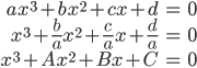\begin{eqnarray} ax^3+bx^2+cx+d&=&0\\ x^3+\frac{b}{a}x^2+\frac{c}{a}x+\frac{d}{a}&=&0\\ x^3+Ax^2+Bx+C&=&0 \end{eqnarray}