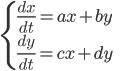 \begin{eqnarray} \begin{cases} \frac{dx}{dt} = ax+by&\\ \frac{dy}{dt} = cx+dy \end{cases} \end{eqnarray}