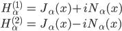 \begin{eqnarray} H_{\alpha}^{(1)} &=& J_{\alpha}(x)+iN_{\alpha}(x) \\ H_{\alpha}^{(2)} &=& J_{\alpha}(x)-iN_{\alpha}(x) \end{eqnarray}