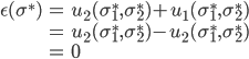 \begin{eqnarray}\epsilon(\sigma^*) &=& u_2(\sigma^*_1, \sigma^*_2)  + u_1(\sigma^*_1, \sigma^*_2) \\&=& u_2(\sigma^*_1, \sigma^*_2)  - u_2(\sigma^*_1, \sigma^*_2) \\&=& 0\end{eqnarray}