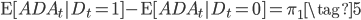 \begin{equation}     \mathrm{E}[\mathit{ADA}_{t}   D_{t}=1 ] - \mathrm{E}[ \mathit{ADA}_{t}   D_{t} = 0 ] = \pi_{1} \tag{5} \end{equation}