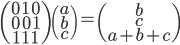 \begin{pmatrix} 0 \quad 1 \quad 0 \\ 0 \quad 0 \quad 1 \\ 1 \quad 1 \quad 1 \end{pmatrix}  \begin{pmatrix} a \\ b \\ c \end{pmatrix} = \begin{pmatrix} b \\ c \\ a+b+c \end{pmatrix}