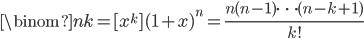 \binom{n}{k} = [x^k] (1+x)^n = \frac{n(n-1) \cdots (n-k+1)}{k!}