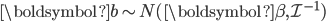 \boldsymbol{b} \sim N(\boldsymbol{\beta}, \mathcal{I}^{-1})