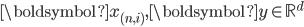 \boldsymbol{x}_{(n,i)}, \boldsymbol{y} \in \mathbb{R}^d
