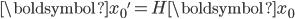\boldsymbol{x_0}' = H\boldsymbol{x_0}