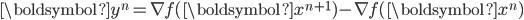 \boldsymbol{y}^{n} = \nabla f(\boldsymbol{x}^{n+1}) - \nabla f(\boldsymbol{x}^{n})