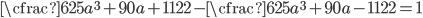 \cfrac{625a^3+90a+11}{22}-\cfrac{625a^3+90a-11}{22}=1