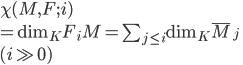 \chi(M, F; i) \\ = \mathrm{dim}_K F_iM = \sum_{j \leq i } \mathrm{dim}_K \bar{M}_j\\ (i \gg 0)