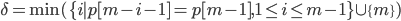 \delta = \min(\{i \mid p[m - i - 1] = p[m-1], 1 \leq i \leq m - 1\} \cup \{m\})