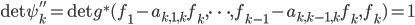 \det \psi''_{k} = \det g^*(f_1 - a_{k,1,k} f_k, \cdots, f_{k-1} - a_{k,k-1,k} f_k, f_k) = 1