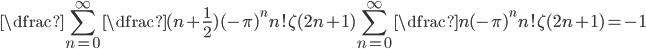\dfrac{\displaystyle \sum_{n=0}^{\infty } \dfrac{(n +\frac{1}{2} )(- \pi)^{n }}{n! \zeta (2n+1) }}{\displaystyle \sum_{n=0}^{\infty } \dfrac{n(-\pi )^{n}}{n! \zeta (2n+1)}} =-1