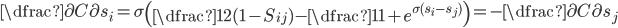 \dfrac{\partial C}{\partial s_i} = \sigma \left( \dfrac{1}{2} (1 - S_{ij}) - \dfrac{1}{1 + e^{\sigma (s_i - s_j)}} \right) = - \dfrac{\partial C}{\partial s_j}