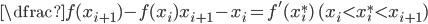 \dfrac{f(x_{i+1})-f(x_i)}{x_{i+1}-x_i} = f'(x_i^*) \ (x_i < x_i^* < x_{i+1})