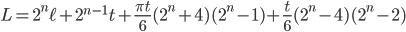 \displaystyle         L = 2^n\ell + 2^{n-1}t + \frac{\pi t}{6}(2^n + 4)(2^n - 1) + \frac{t}{6}(2^n-4)(2^n-2)
