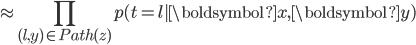 \displaystyle \approx \prod_{(l,y) \in Path(z)} p( t=l | \boldsymbol{x}, \boldsymbol{y})