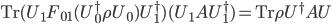 \displaystyle \mathrm{Tr}(U_1 F_{01}(U_0^\dagger \rho U_0)U_1^\dagger) (U_1 A U_1^\dagger) = \mathrm{Tr}\rho U^\dagger A U