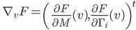 \displaystyle \qquad \nabla_v F = \left(\frac{\partial F}{\partial M}(v) , \frac{\partial F}{\partial \Gamma_i}(v) \right)^t