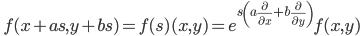 \displaystyle \quad f(x + as, y + b s) = f(s) (x,y) = e^{ s \left( a \frac{\partial }{ \partial x} + b \frac{\partial }{ \partial y} \right)} f(x,y)
