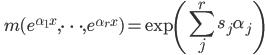 \displaystyle \quad m(e^{\alpha_1 x}, \dots, e^{\alpha_r x}) = \exp \left( \sum_j^r s_j \alpha_j \right)