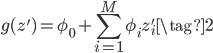 \displaystyle g(z')=\phi_0+\sum_{i=1}^M\phi_iz_i' \tag{2}