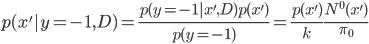\displaystyle p(x'|y = -1, D) = \frac{p(y = -1|x', D)p(x')}{p(y = -1)} = \frac{p(x')}{k} \frac{N^{0}(x')}{\pi_0}