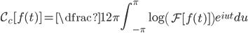 \displaystyle  \mathcal{C_c} [ f(t) ] = \dfrac{1}{2\pi} \int^{\pi}_{-\pi} \log \left( \mathcal{F}[f(t)] \right) e^{iut} du