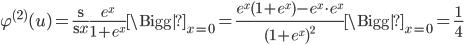 \displaystyle  \varphi^{(2)}(u) = \frac{\d}{\d x}\frac{e^x}{1+e^x}\Bigg|_{x=0} = \frac{e^x(1+e^x) - e^x\cdot e^x}{(1+e^x)^2}\Bigg|_{x=0} = \frac{1}{4}