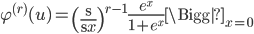 \displaystyle  \varphi^{(r)}(u) = \left( \frac{\d}{\d x}\right)^{r-1} \frac{e^x}{1+e^x}\Bigg|_{x=0}