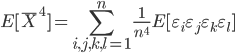 \displaystyle  E[\overline{X} ^4 ] = \sum_{i,j,k,l=1}^n \frac{1}{n ^4} E[\varepsilon _i \varepsilon _j \varepsilon _k \varepsilon _l ]