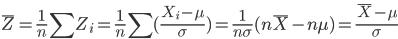 \displaystyle \bar{Z} = \frac{1}{n} \sum Z_i = \frac{1}{n} \sum (\frac{X_i - \mu}{\sigma} )    = \frac{1}{n \sigma} (n \bar{X}-n\mu)     =  \frac{\bar{X} - \mu}{\sigma}