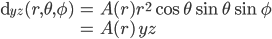\displaystyle \begin{align} {\rm d}_{yz}(r, \theta, \phi) &= A(r) r^2 \cos\theta \sin\theta \sin\phi \\ &= A(r)\, yz \end{align}