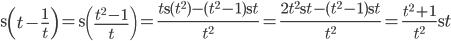 \displaystyle \d \left(t - \frac{1}{t}\right) = \d \left(\frac{t^2 - 1}{t}\right) = \frac{t \d(t^2) - (t^2 - 1) \d t}{t^2} = \frac{2t^2 \d t - (t^2 - 1) \d t}{t^2} = \frac{t^2 + 1}{t^2}\d t