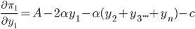 \displaystyle \frac{\partial \pi_1}{\partial y_1} = A - 2\alpha y_1 - \alpha(y_2+y_3...+y_n)-c