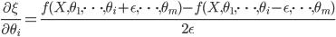 \displaystyle \frac{\partial \xi}{\partial \theta_i} = \frac{f(X, \theta_1, \cdots, \theta_i+\epsilon, \cdots, \theta_m) - f(X, \theta_1, \cdots, \theta_i-\epsilon, \cdots, \theta_m)}{2\epsilon}