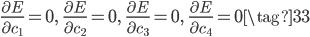 \displaystyle \frac{\partial E}{\partial c_1} = 0, \;\; \frac{\partial E}{\partial c_2} = 0, \;\; \frac{\partial E}{\partial c_3} = 0, \;\; \frac{\partial E}{\partial c_4} = 0 \tag{33}