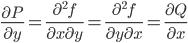 \displaystyle \frac{\partial P}{\partial y} = \frac{\partial^2 f}{\partial x \partial y} = \frac{\partial^2 f}{\partial y \partial x} = \frac{\partial Q}{\partial x}