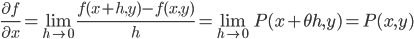 \displaystyle \frac{\partial f}{\partial x} = \lim_{h\to 0} \frac{f(x+h, y) - f(x, y)}{h} = \lim_{h\to 0} P(x+\theta h, y) = P(x, y)