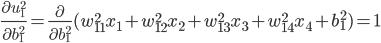 \displaystyle \frac{\partial u_1^2}{\partial b_1^2} = \frac{\partial}{\partial b_1^2} (w_{11}^2 x_1 + w_{12}^2 x_2 + w_{13}^2 x_3 + w_{14}^2 x_4 + b_1^2) = 1