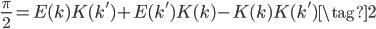 \displaystyle \frac{\pi}{2} = E(k) K(k') + E(k') K(k) - K(k) K(k') \tag{2}